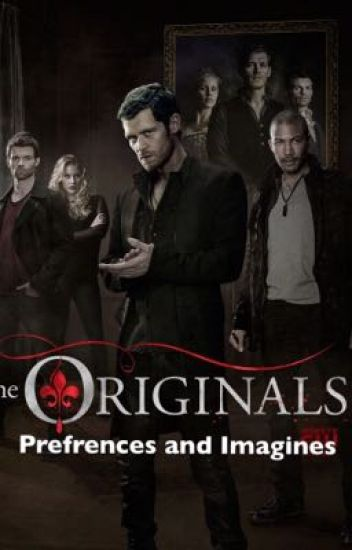 The Originals Prefrences and Imagines