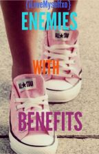 {Enemies With Benefits} by iLoveMyselfxo