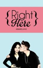 Right Here (A Justmine Story) by xRareLove