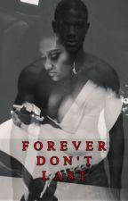 Forever don't last by lizwiggcrazy