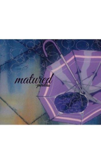 matured (book II) (CONTINUED)