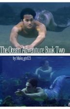 Mako Mermaids: The ocean adventure book two ~sequel~ by Mako_girl23