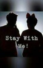 Stay With Me (Hiatus) by PCYMira