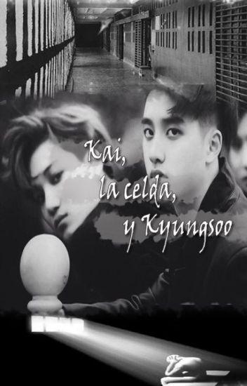 Kai, la celda y KyungSoo [KaiSoo]