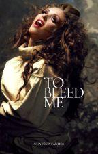 To bleed me ✖ AyA by UnaFenixFanfics