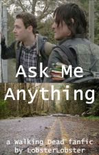 Ask Me Anything (The Walking Dead) by LobsterLobster