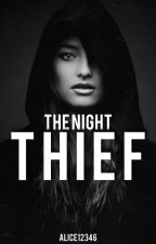 Night Thief #Wattys2016 by AliceW12346