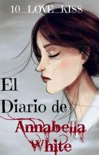 El Diario de Annabella White by 10_LOVE_KISS