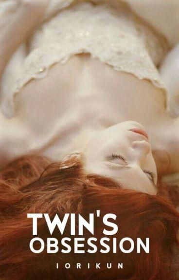 Twin's Obsession [Hiatus]