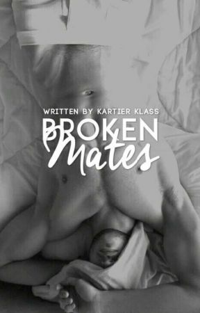 The Broken Mates ✔ by KartierKlass