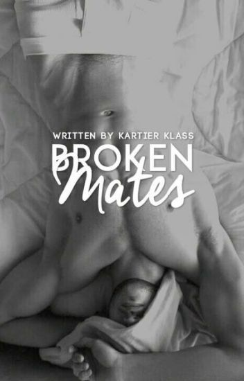 The Broken Mates ✔
