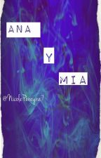 Ana Y Mía♡ by NicolePereyra7