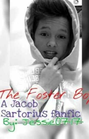The Foster Boy (A Jacob Sartorius Fanfic)