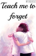 Teach me to forget |Larry| by mythreeroses