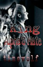 King Alpha's Mate by tinewolf