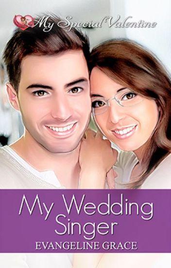 My Wedding Singer by Evangeline Grace [Published under My Special Valentine]