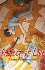 PROJECT OF L♥VE (ONE SHOT) by Dreamerearth