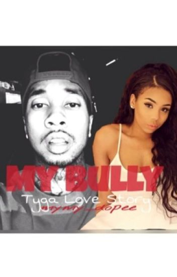 My Bully (A Tyga Love Story)♥