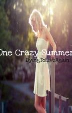 One Crazy Summer by DyingToLiveAgain