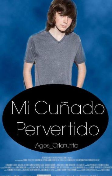 """""""Mi Cuñado Pervertido"""" (Chandler Riggs *Hot*)"""