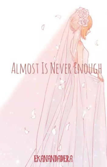 Almost is Never Enough
