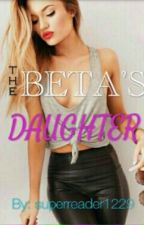 The Beta's Daughter by superreader1229