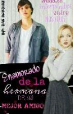 Enamorado  De La Hermana De Mi Mejor Amigo\ Dotchell by DarianaDiaz9