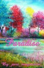 Paradise (A Poem) by _pure_imagination_