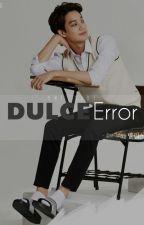 OneShot. Dulce Error #Kai by Clair_Me00