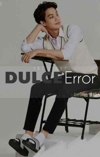 OneShot. Dulce Error #Kai
