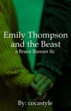 Emily Thompson and the Beast // Bruce Banner by cocastyle