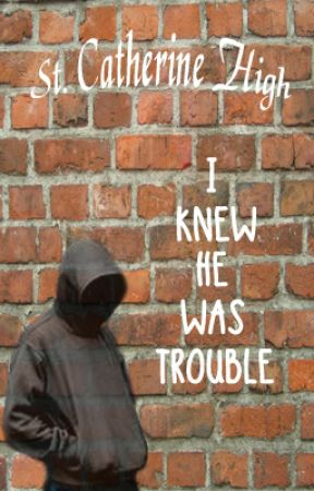 St. Catherine High 1: I Knew He Was Trouble By Heart Yngrid (COMPLETED) by rebfiction