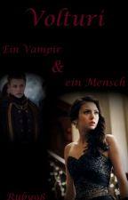 Volturi - Ein Vampir und ein Mensch by Ruby98