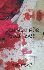 ICH BIN FÜR DICH DA! by Sophy107