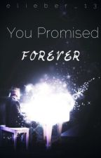 You Promised Forever: Sequel to Who Knew by BeenHereSince09