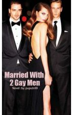 Married with two gay Men by puput_gg