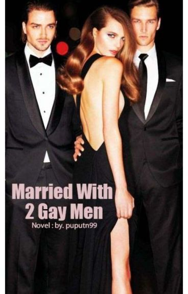 Married with two gay Men
