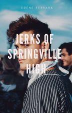 Jerks of Springville High by happyedene