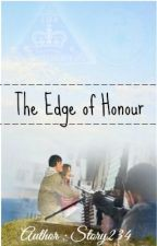 The Edge of Honour by story234