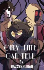 Only Time Can Tell- Creepypasta Masky X Reader X Hoodie by RAZzBERLIOAN