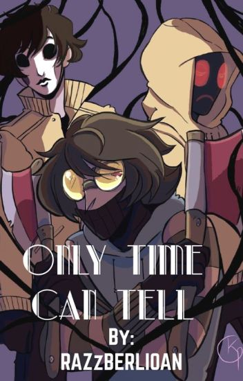 Only Time Can Tell- Creepypasta Yandere Masky X Reader X