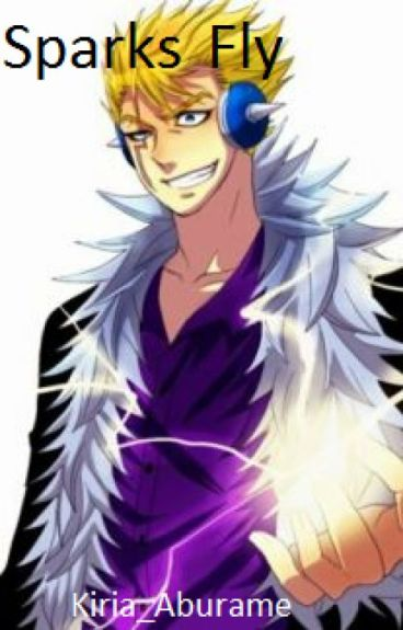 Sparks Fly (Laxus X Reader)