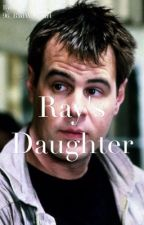 Ray's Daughter | a Ghostbusters fanfiction (au)   by 96_BadWolfGirl