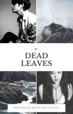 #1 Dead Leaves 🍁 KTH by blackandvelvet