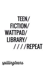 Rekomendasi Cerita Wattpad (Teen Fiction) by spillingtears