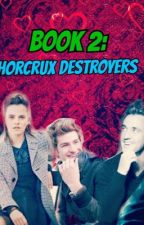 Book 2: Horcrux Destroyers by 9Harry9