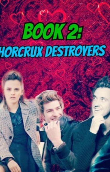 Book 2: Horcrux Destroyers