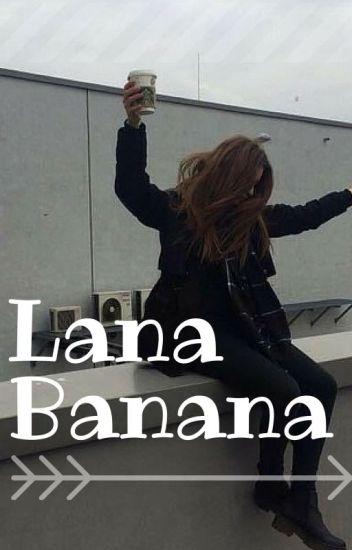 Lana Banana✔
