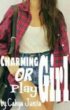 Charming Girl or Play Girl (Slow Update) by CahyaJunita