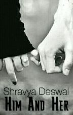 Him And Her [Editing] by ShravyaDeswal